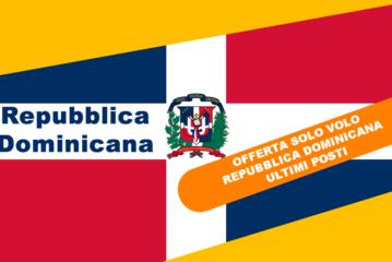 Offerte solo volo Repubblica Dominicana ottobre 2017. Ultimi posti!